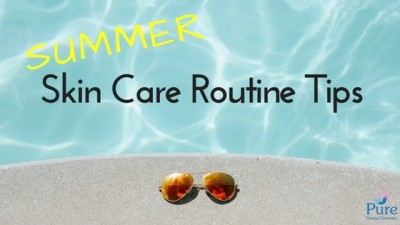 Summer Skin Care Routine Tips