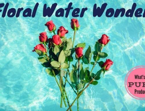Hydrosols- Floral Water Wonders