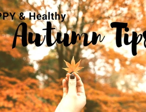 Happy, Healthy Autumn Tips!